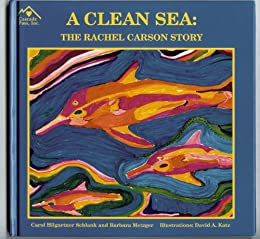 A clean Sea: The Rachel Carson Story by [Schlank, Carol, Metzger, Barbara]