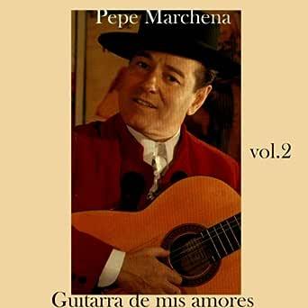 Guitarra de Mis Amores de Pepe Marchena en Amazon Music - Amazon.es