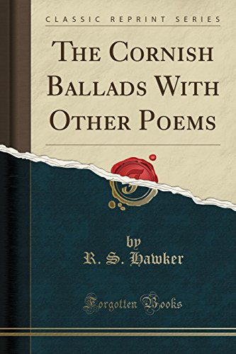 The Cornish Ballads With Other Poems (Classic Reprint)