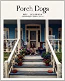 Porch Dogs, Nell Dickerson, Foreword by Robert Hicks, 0895875977