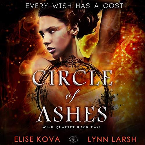 (Circle of Ashes: Wish Quartet, Book 2)