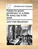 Fables for Grown Gentlemen, John Hall-Stevenson, 1170405401