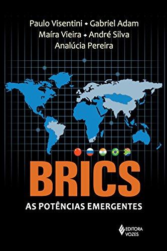 Brics: As potências emergentes: China, Rússia, Índia, Brasil e África do Sul
