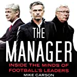 The Manager: Inside the Minds of Football's Leaders | Mike Carson