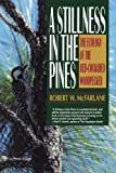 A Stillness in the Pines, Robert W. McFarlane, 0393311678