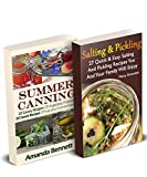 Canning And Pickling: 47 Savory And Crunchy Canning Recipes + 20 Sweet Fruity Canning Recipes: (Confiture Pot, Preserving Italy)