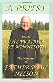 A Priest from the Prairies of Minnesota, Fr. Paul E. Nelson, 097617393X