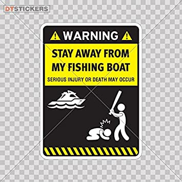 Vinyl Stickers Decals Humor Vinyl Fishing Boat Warning Stay Away From My Garage home window (3 X 2, 24 In. ) Fully Waterproof Printed vinyl sticker DT-Stickers