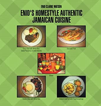 Enid 39 s homestyle authentic jamaican cuisine kindle for Authentic jamaican cuisine