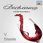 Beckoning : As My Heart Beats Novella Series, Book 1 | V. Steele