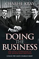 Doing the Business - The Final Confession of the Senior Kray Brother