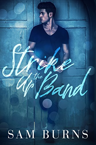 Strike Up the Band (Wilde Love Book 3) by [Burns, Sam]