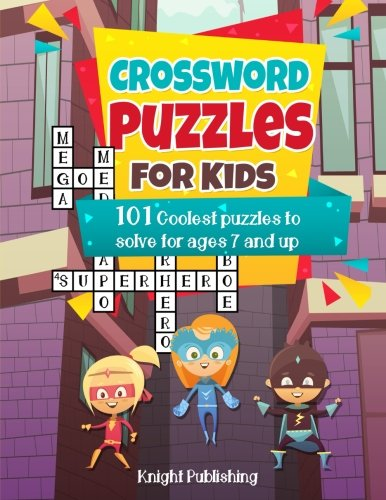 Crossword Puzzles For Kids: 101 Coolest puzzles to solve for ages 7 and up (Kids Crossword Puzzle Books)