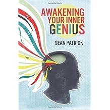Awakening Your Inner Genius by Sean Patrick(2013-02-12)