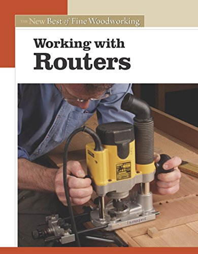 (Working with Routers: The New Best of Fine Woodworking)