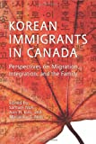 Korean Immigrants in Canada, Noh, Samuel and Kim, Ann, 1442611154