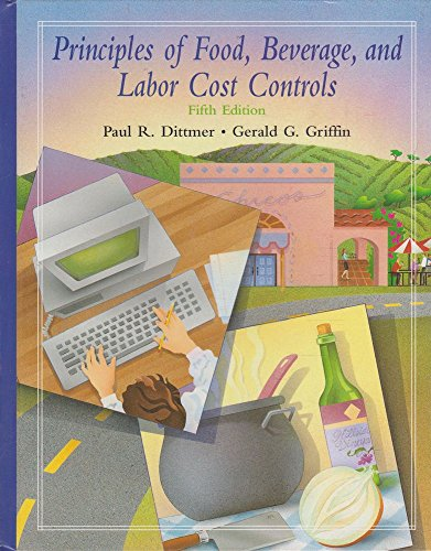 Principles of Food, Beverage, and Labor Cost Controls for Hotels and Restaurants