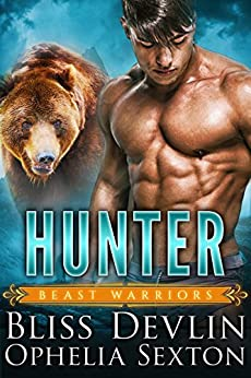 Hunter: A Werebear + BBW Paranormal Romance (Beast Warriors Book 2) by [Devlin, Bliss, Sexton, Ophelia]