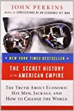img - for The Secret History of the American Empire: The Truth About Economic Hit Men, Jackals, and How to Change the World by John Perkins (2008-04-29) book / textbook / text book