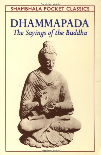 Dhammapada: The Sayings of the Buddha (Shambhala Pocket Classics)
