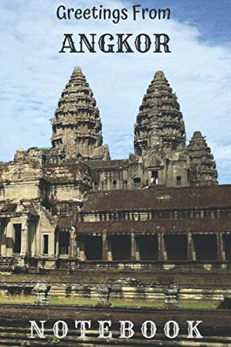 Greetings From ANGKOR: Cambodia Wat Travel: A5, Journal, Pads, Notebook, Notepad, Sketchbook (Blank) (Planet Earth Project)