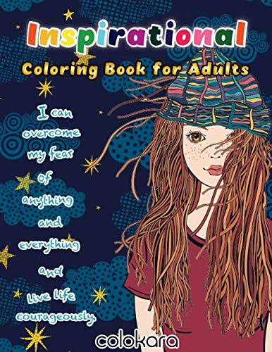 Inspirational Coloring Book for Adults: I can overcome my fear of anything and everything and Live life courageously (Motivational Saying Coloring Book)