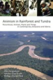 Animism in Rainforest and Tundra : Personhood, Animals, Plants and Things in Contemporary Amazonia and Siberia, Brightman, Marc and Grotti, Vanessa Elisa, 178238524X