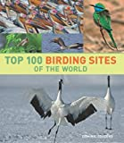 img - for Top 100 Birding Sites of the World book / textbook / text book