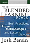 The Blended Learning Book: Best Practices, ProvenMethodologies, and Lessons Learned
