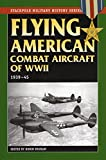 Flying American Combat Aircraft of WW II: 1939-1945 (Stackpole Military History Series)
