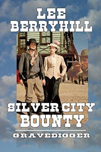 Download Silver City - Bounty Hunters: Gravedigger: A Western Adventure PDF