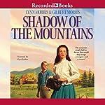 Shadow of the Mountains: Cheney Duvall, M.D., Book 2 | Lynn Morris,Gilbert Morris