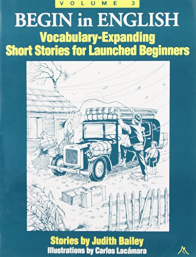 Begin in English: Vocabulary Expanding Short Stories for Launched Beginners: 3