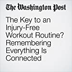 The Key to an Injury-Free Workout Routine? Remembering Everything Is Connected | Gabriela Boston