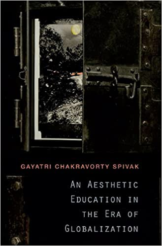 An Aesthetic Education in the Era of Globalization: Gayatri