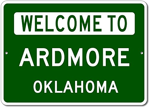 Welcome to ARDMORE, OKLAHOMA - City State Custom Rectangular Aluminum Sign - Green - - Ardmore Shops