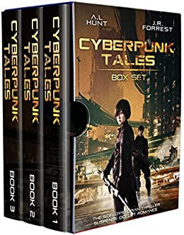 SciFi Cyberpunk Tales Trilogy: The SciFi Dystopian Thriller Suspense Occult Complete Series (Books 1-3) by [Hunt, Ashley L., Forrest, Jordanna R.]