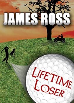 Lifetime Loser (Prairie Winds Golf Course Book 1) by [Ross, James]