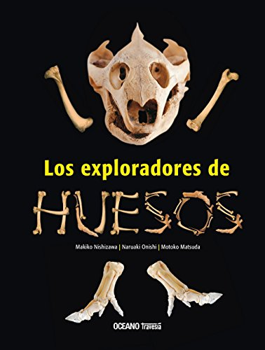 Los Exploradores De Huesos (Spanish Edition)