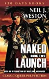 Naked Launch, Book Two (Naked Launch Series) (Volume 2)