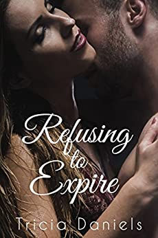 Refusing To Expire by [Daniels, Tricia]