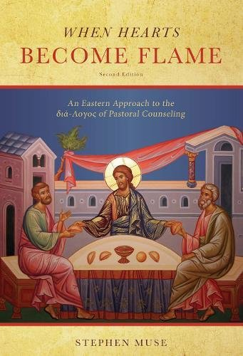 - When Hearts Become Flame: An Eastern Approach to the Dia-Logos of Pastoral Counseling