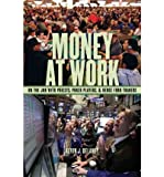 img - for Money at Work: On the Job with Priests, Poker Players and Hedge Fund Traders (Hardback) - Common book / textbook / text book