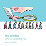 Pocket Issue, Big Brother: Who's watching you? | Joseph O'Neill