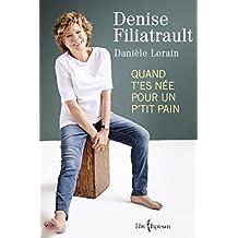 Quand t'es née pour un p'tit pain (French Edition)