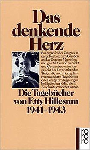 Das denkende Herz: Die Tagebücher von Etty Hillesum 1941 - 1943 Taschenbuch – 1. Juli 1985 J. G. Gaarlandt Maria Csollány Rowohlt Taschenbuch 3499155753