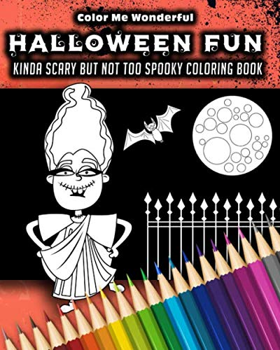 Halloween Fun Kinda Scary But Not Too Spooky Coloring Book: 30 Trick Or Treat Themed Illustrations Great For Boys Girls or Adults 8