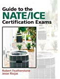 Guide to NATE/ICE Certification Exams: (3rd Edition)