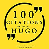100 citations de Victor Hugo | Victor Hugo