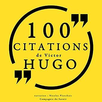 100 Citations De Victor Hugo Victor Hugo Nicolas Planchais